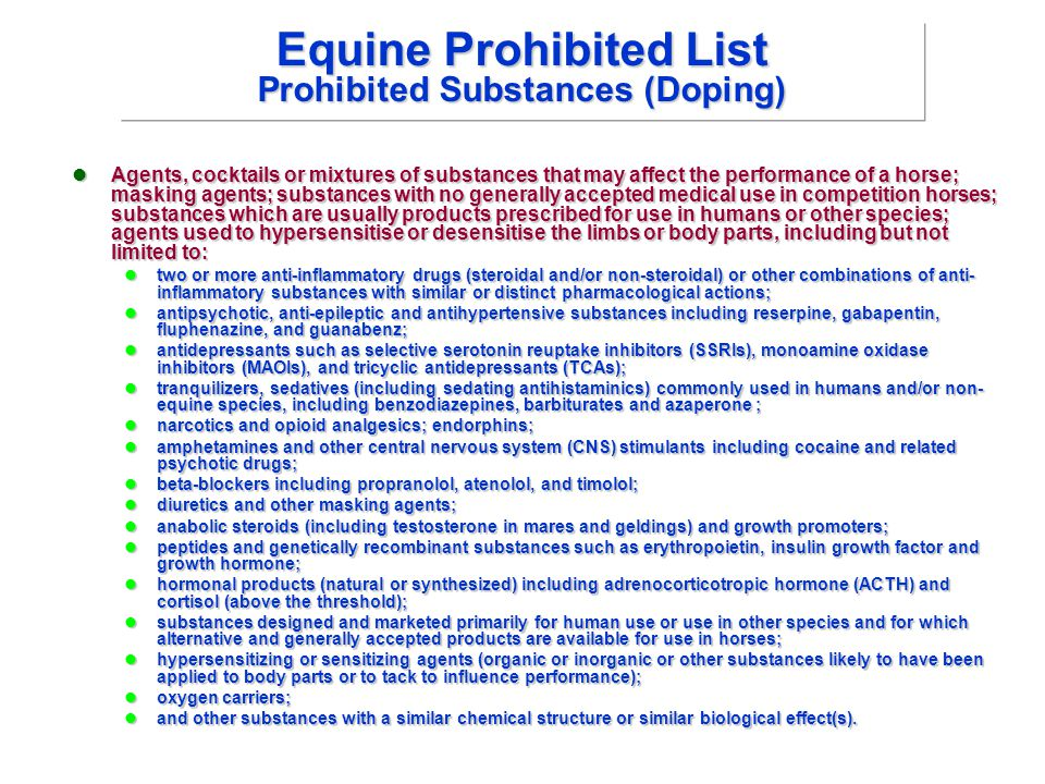 Equine Prohibited List Prohibited Substances (Doping) Agents, cocktails or mixtures of substances that may affect the performance of a horse; masking