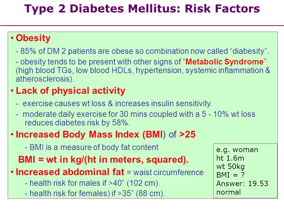 """Obesity - 85% of DM 2 patients are obese so combination now called """"diabesity"""". - obesity tends to be present with other signs of """"Metabolic Syndrome"""""""