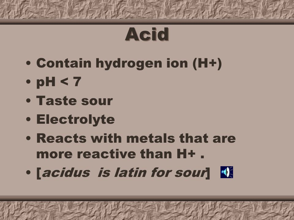Properties of Acids and Bases Although taste is not a safe way to classify acids and bases, you probably are familiar with the sour taste of acids.