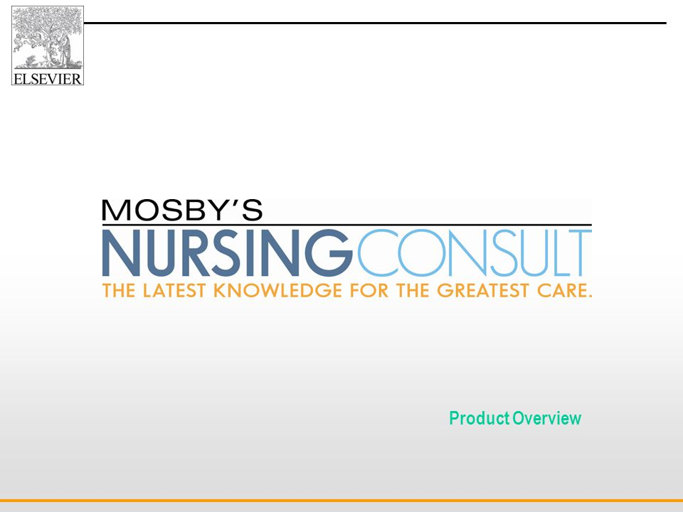 Presented By: Lou Pilla Director, Mosby's Nursing Consult Product Overview