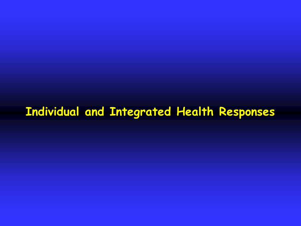 Individual and Integrated Health Responses