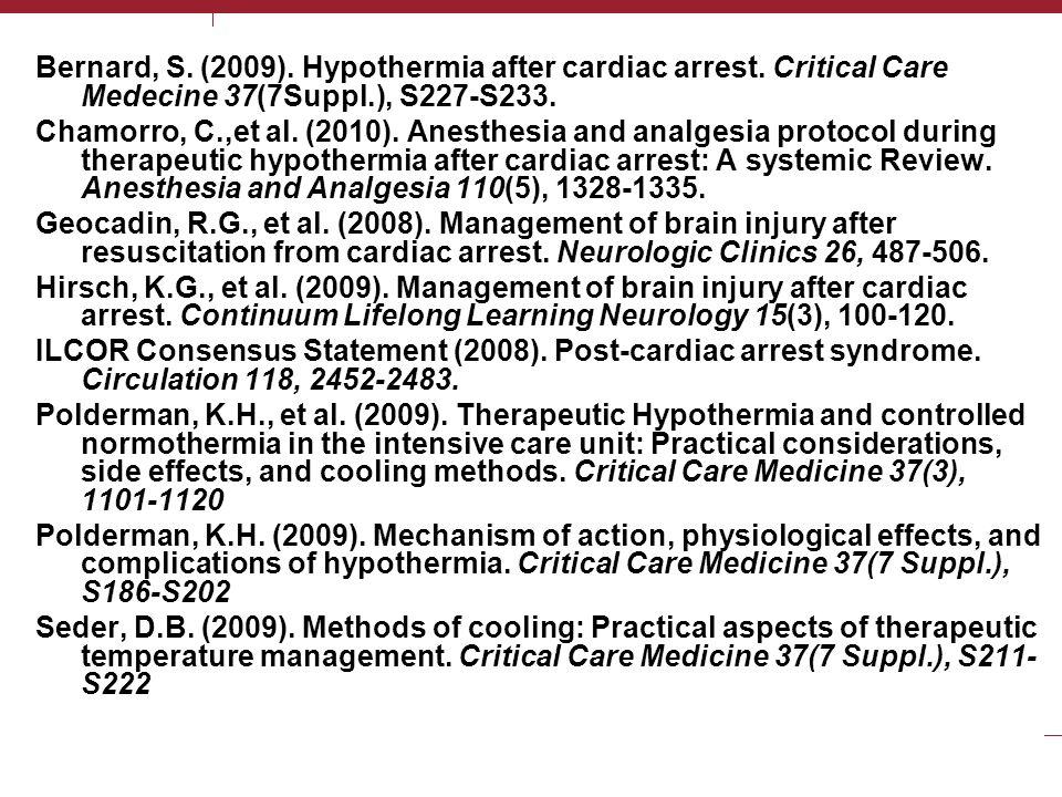 FAVORITE ARTICLES Bernard, S. (2009). Hypothermia after cardiac arrest. Critical Care Medecine 37(7Suppl.), S227-S233. Chamorro, C.,et al. (2010). Ane