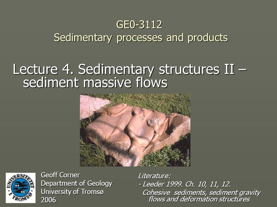 Debris-flow deposits ► Surging may give weak stratification.
