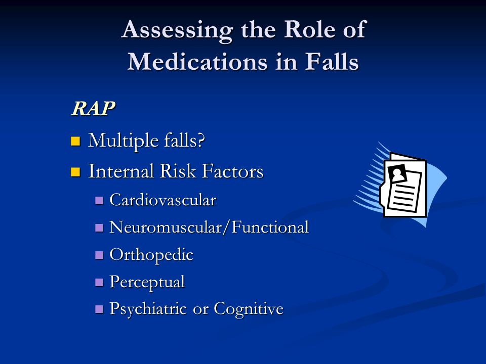 Assessing the Role of Medications in Falls RAP Multiple falls.