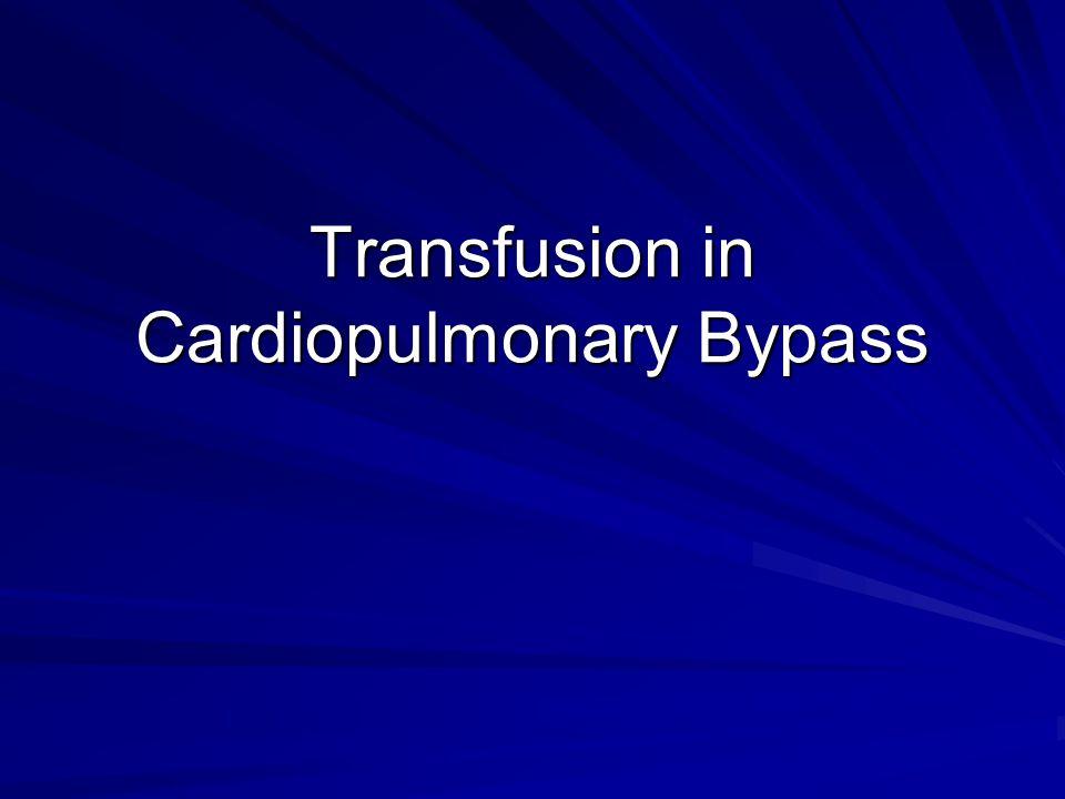 Transfusion in Cardiopulmonary Bypass