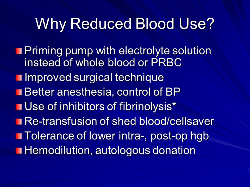 Why Reduced Blood Use.