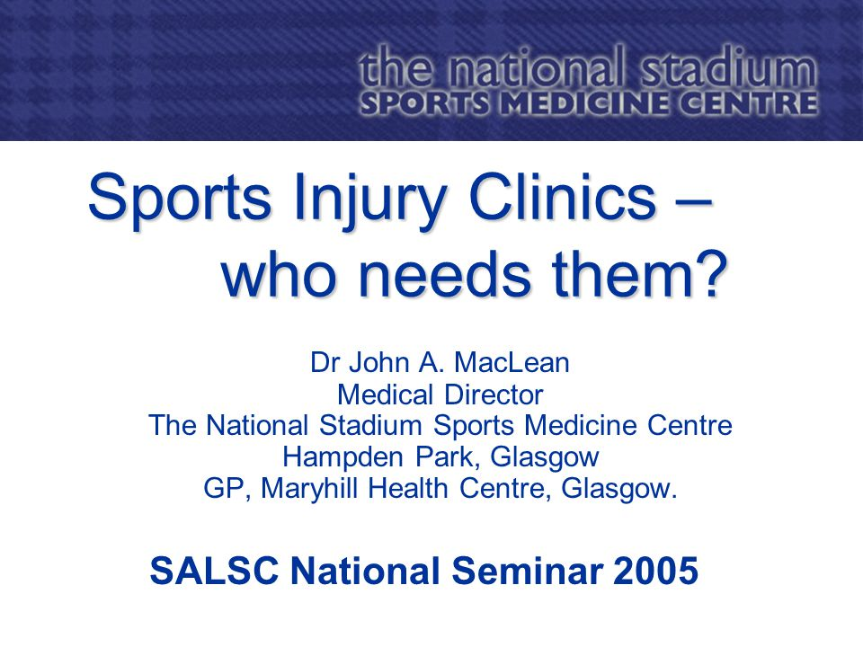 Sports Injury Clinics – who needs them. Dr John A.
