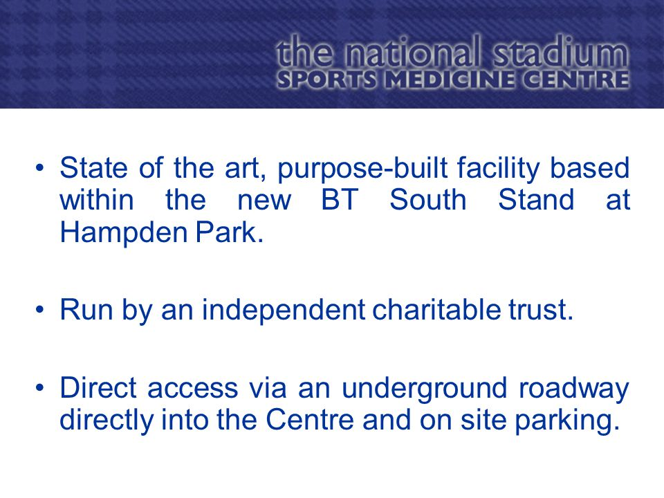 State of the art, purpose-built facility based within the new BT South Stand at Hampden Park.