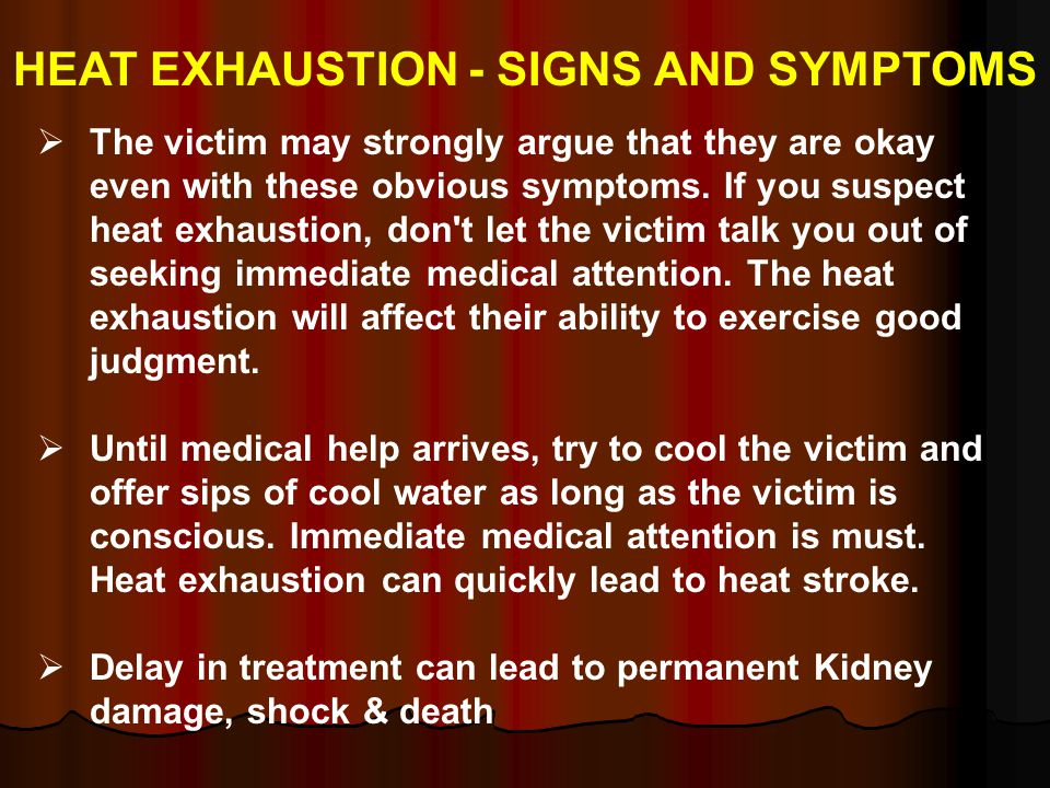 FIRST AID – HEAT EXHAUSTION Move to a cool place indoors or in the shade.