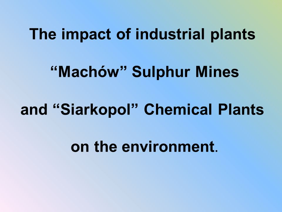 Sulphur mine and chemical plant m 3 Water use and refuse water amount in the highest business activity and now.