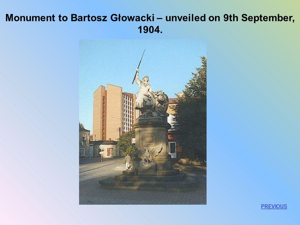 Monument to Bartosz Głowacki – unveiled on 9th September, 1904. PREVIOUS