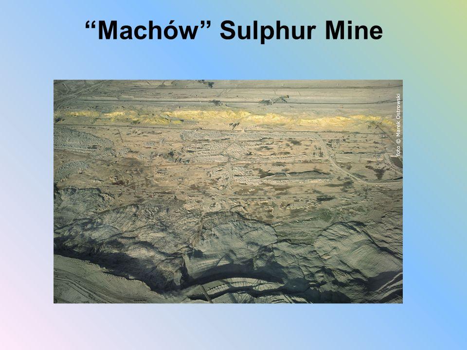 """Machów"" Sulphur Mine"