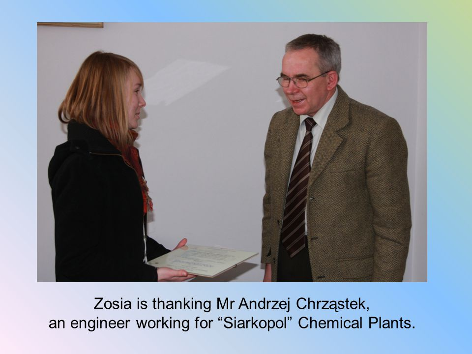 "Zosia is thanking Mr Andrzej Chrząstek, an engineer working for ""Siarkopol"" Chemical Plants."