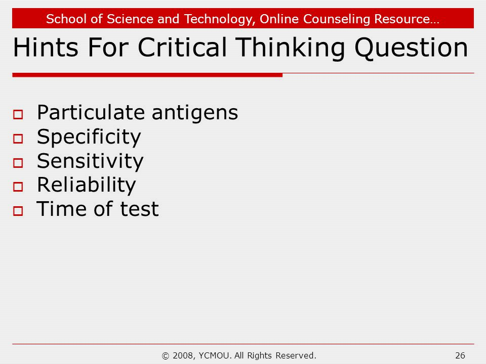 School of Science and Technology, Online Counseling Resource… © 2008, YCMOU. All Rights Reserved.26 Hints For Critical Thinking Question  Particulate