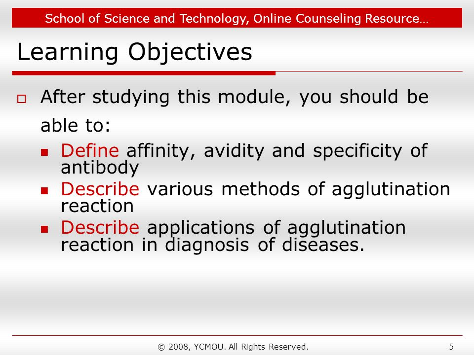School of Science and Technology, Online Counseling Resource… © 2008, YCMOU. All Rights Reserved.5 Learning Objectives  After studying this module, y