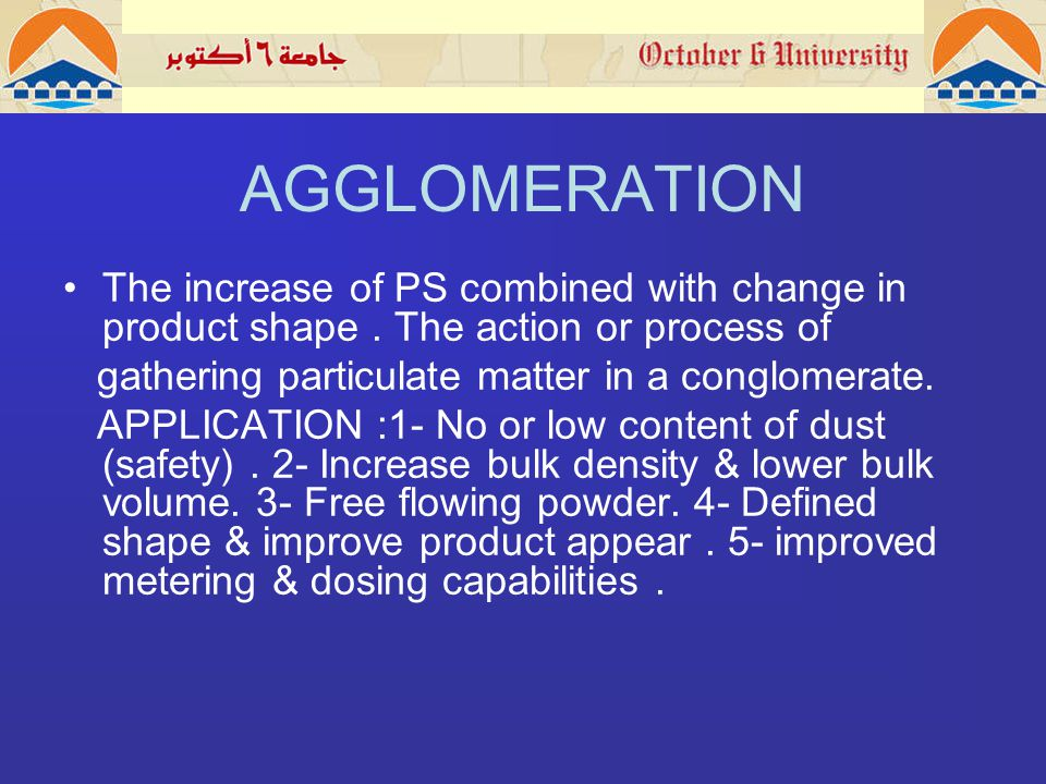 EQUIPMENT & PROCESSES Mechanisms applied to build agglomerates utilizing tumble & pressure agglomeration.