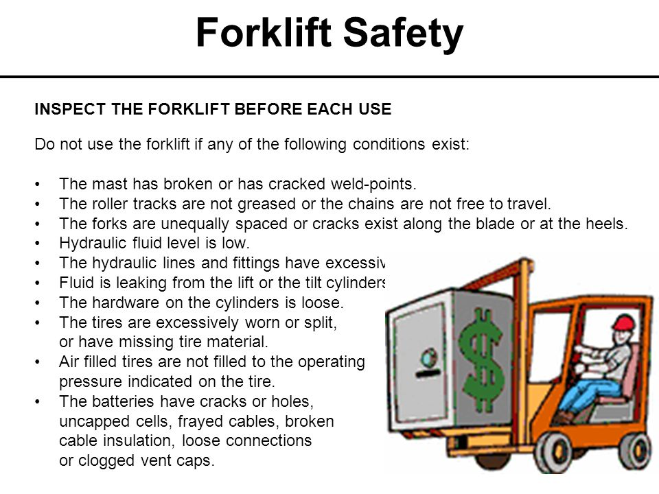 Forklift Safety TRAVELING All traffic regulations shall be observed, maintain a safe distance from the truck ahead.