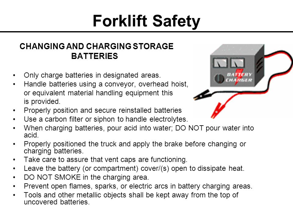 Forklift Safety FUELING SAFETY Fuel tanks shall not be filled while the engine is running.