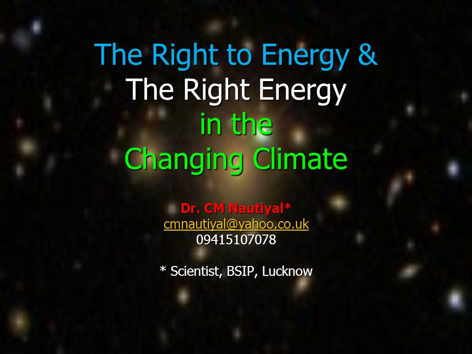 The Right to Energy & The Right Energy in the Changing Climate Dr.