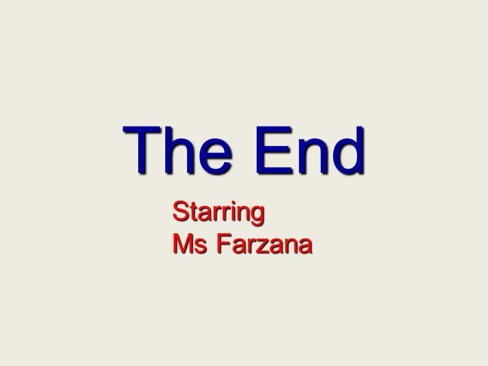 The End Starring Ms Farzana