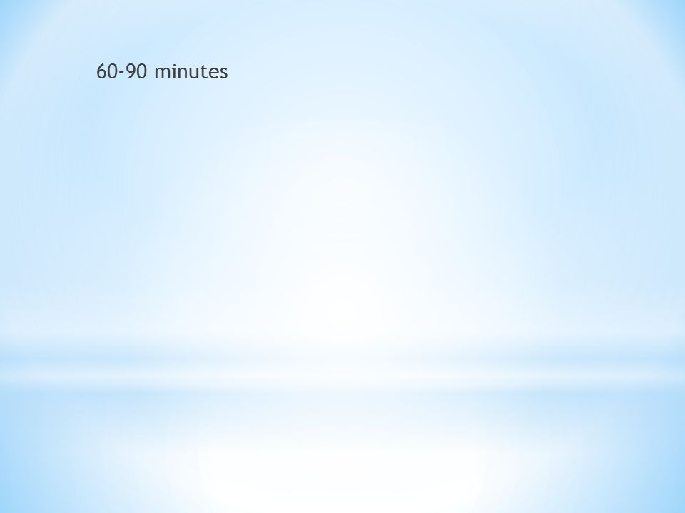 60-90 minutes