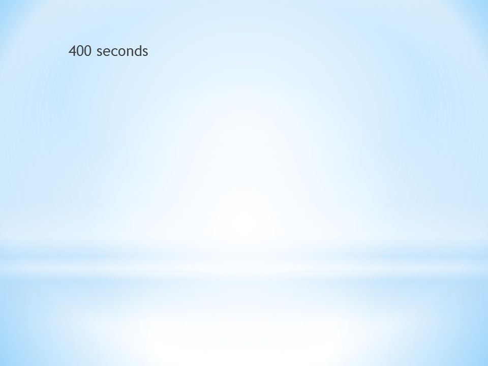 400 seconds