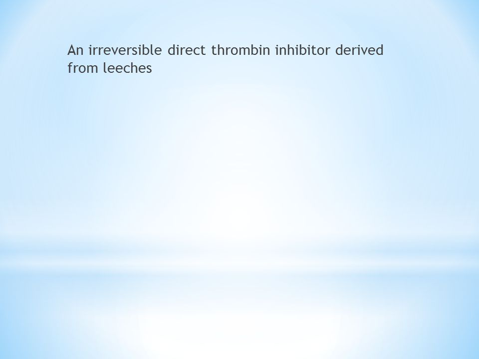 An irreversible direct thrombin inhibitor derived from leeches