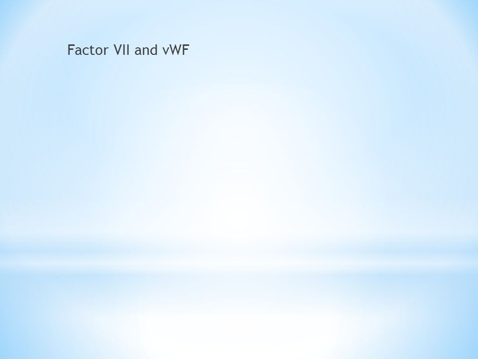 Factor VII and vWF