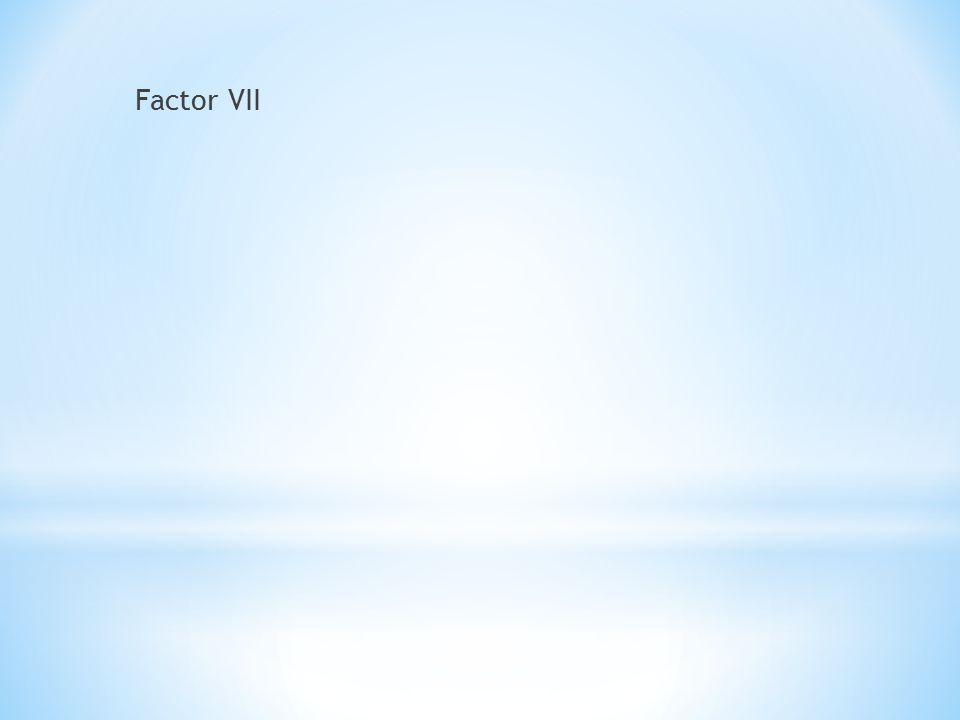 Factor VII
