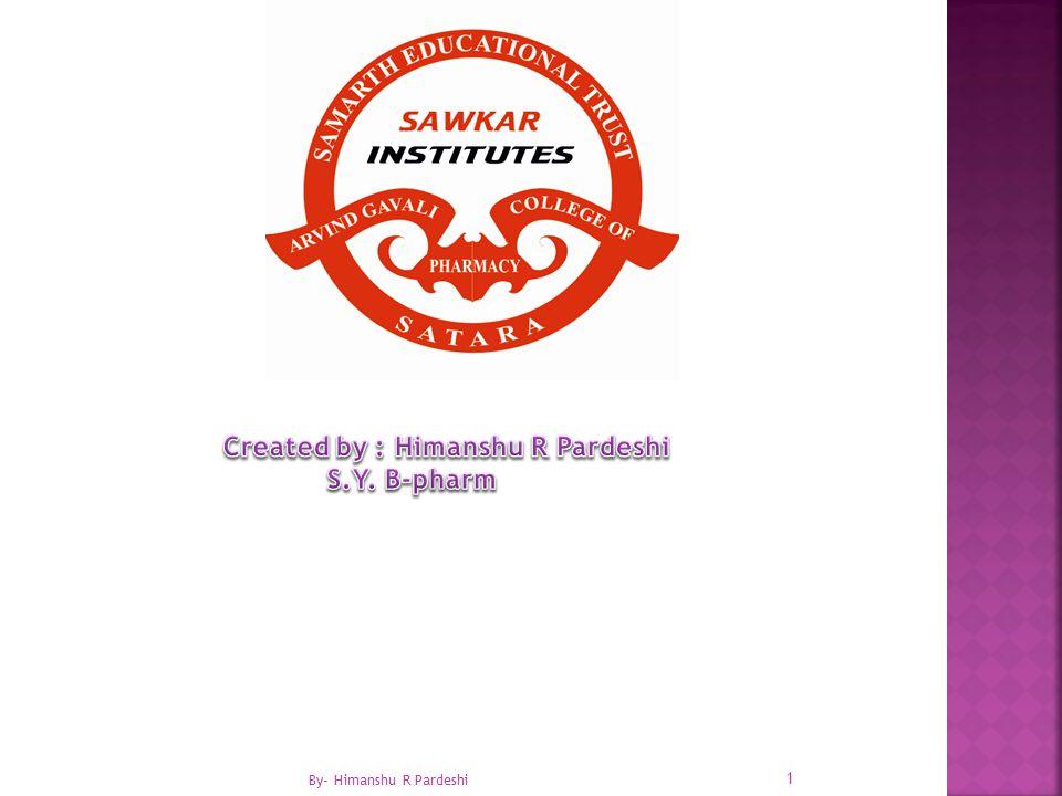1 By- Himanshu R Pardeshi