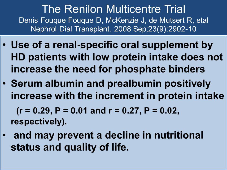 The Renilon Multicentre Trial Denis Fouque Fouque D, McKenzie J, de Mutsert R, etal Nephrol Dial Transplant. 2008 Sep;23(9):2902-10 Use of a renal-spe