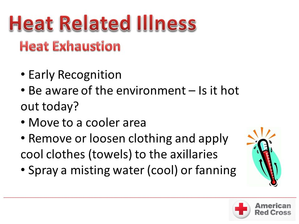 Early Recognition Be aware of the environment – Is it hot out today.