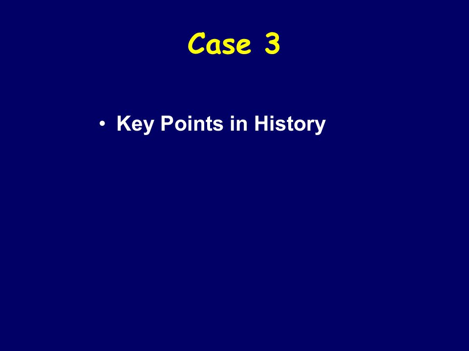 Case 3 Key Points in History