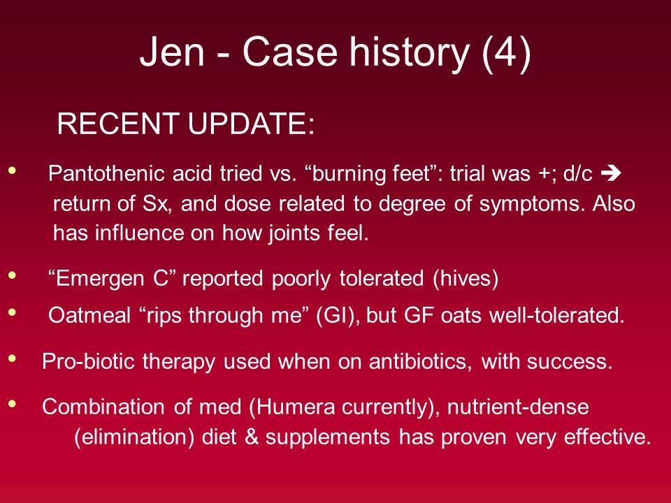 Jen - Case history (4) RECENT UPDATE: Pantothenic acid tried vs.