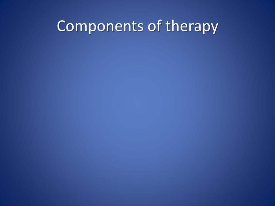 Components of therapy