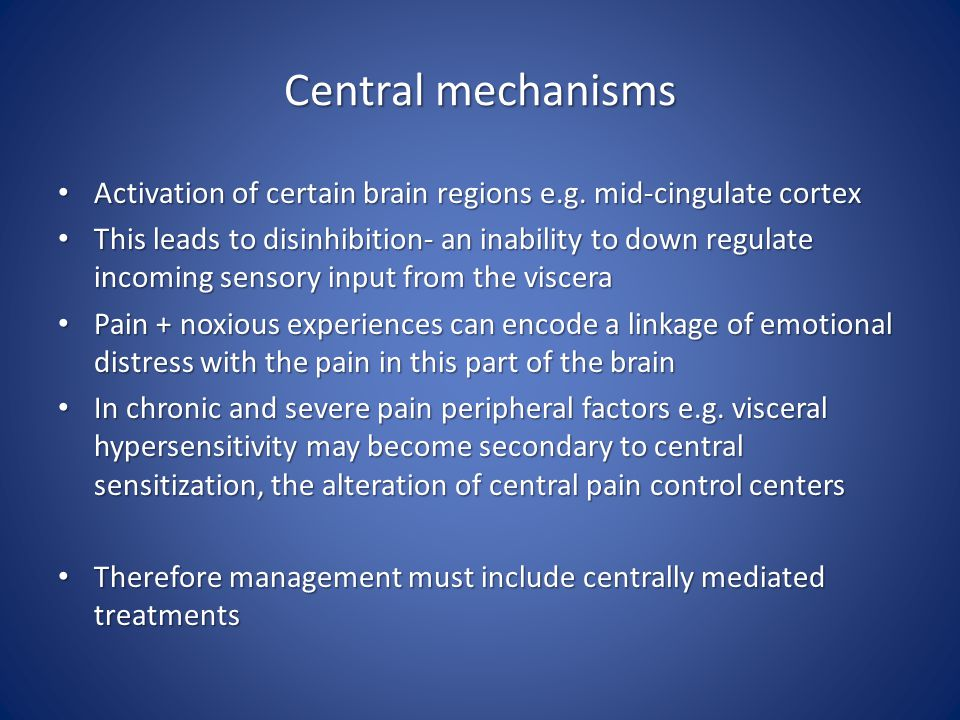 Central mechanisms Activation of certain brain regions e.g.