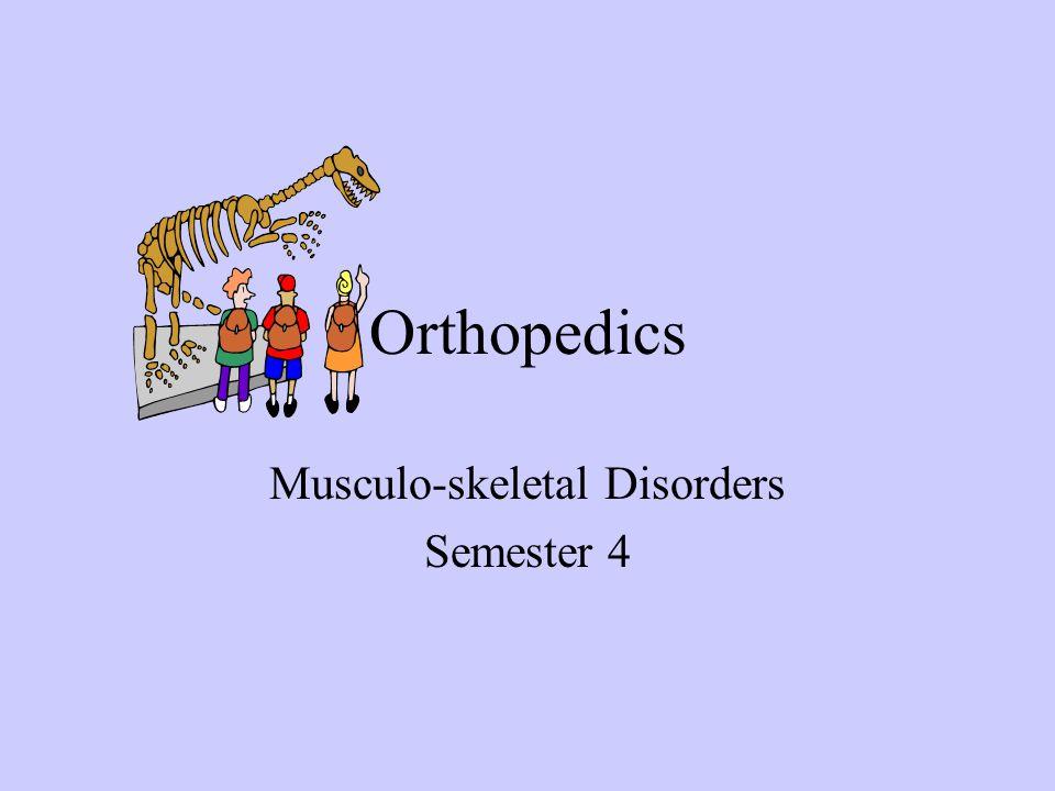 Orthopedics Musculo-skeletal Disorders Semester 4