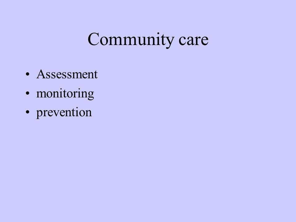 Community care Assessment monitoring prevention