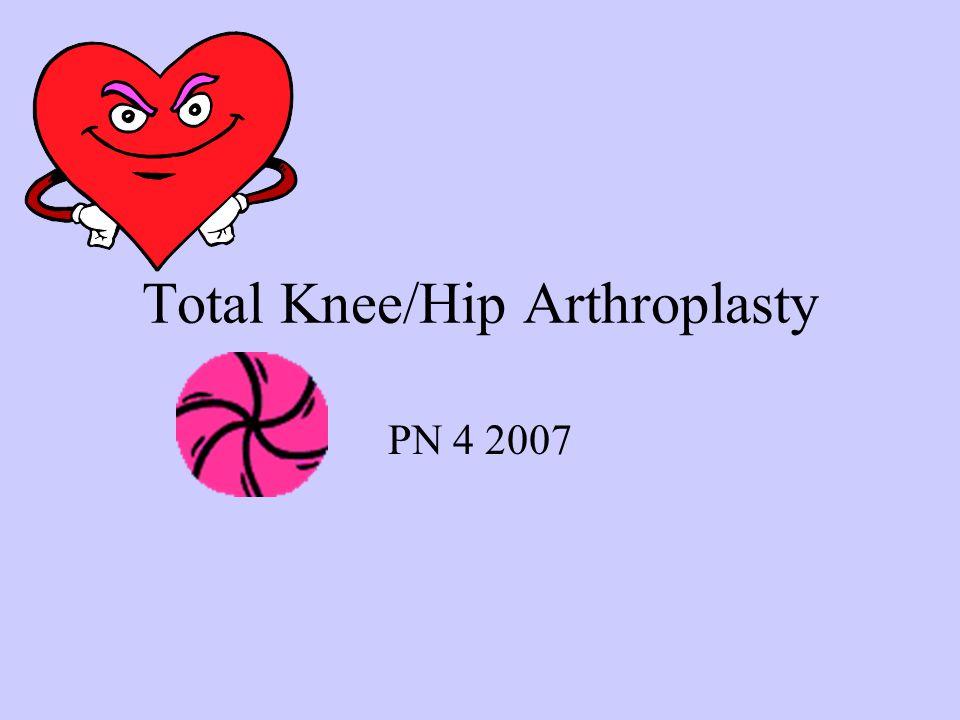 Total Knee/Hip Arthroplasty PN 4 2007