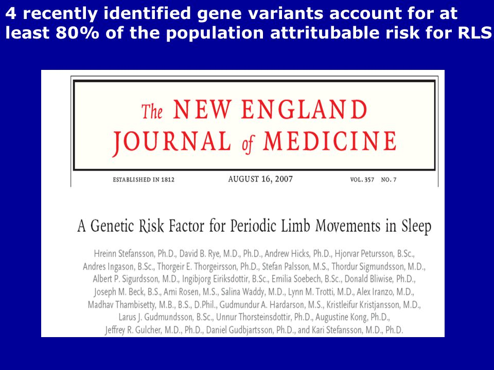 4 recently identified gene variants account for at least 80% of the population attritubable risk for RLS