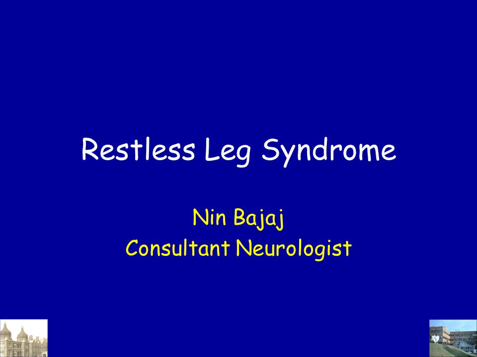 Restless Leg Syndrome Nin Bajaj Consultant Neurologist