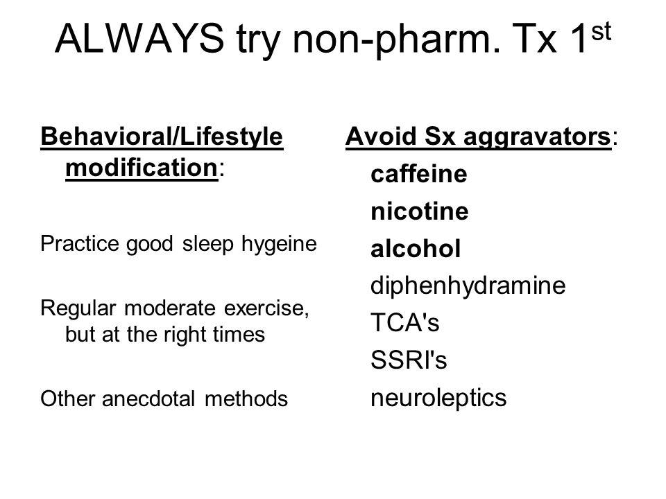 ALWAYS try non-pharm.