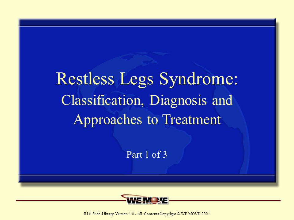 Restless Legs Syndrome (RLS) Characterized by...