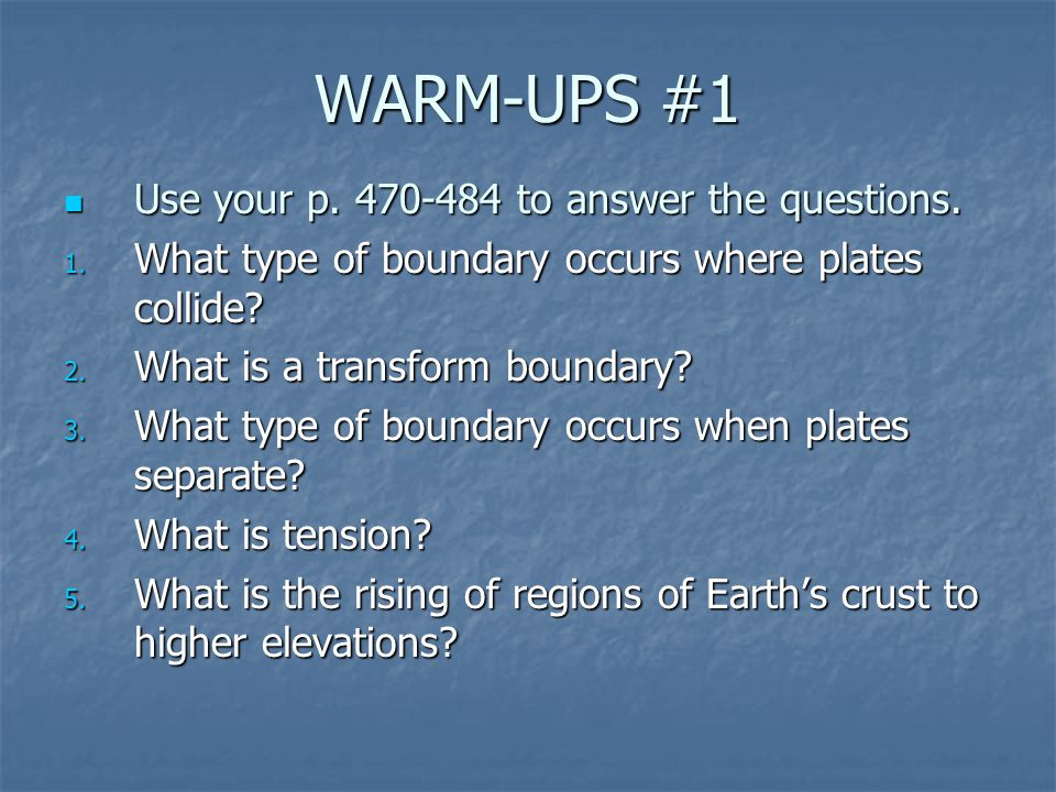 WARM-UPS #1 Use your p. 470-484 to answer the questions.