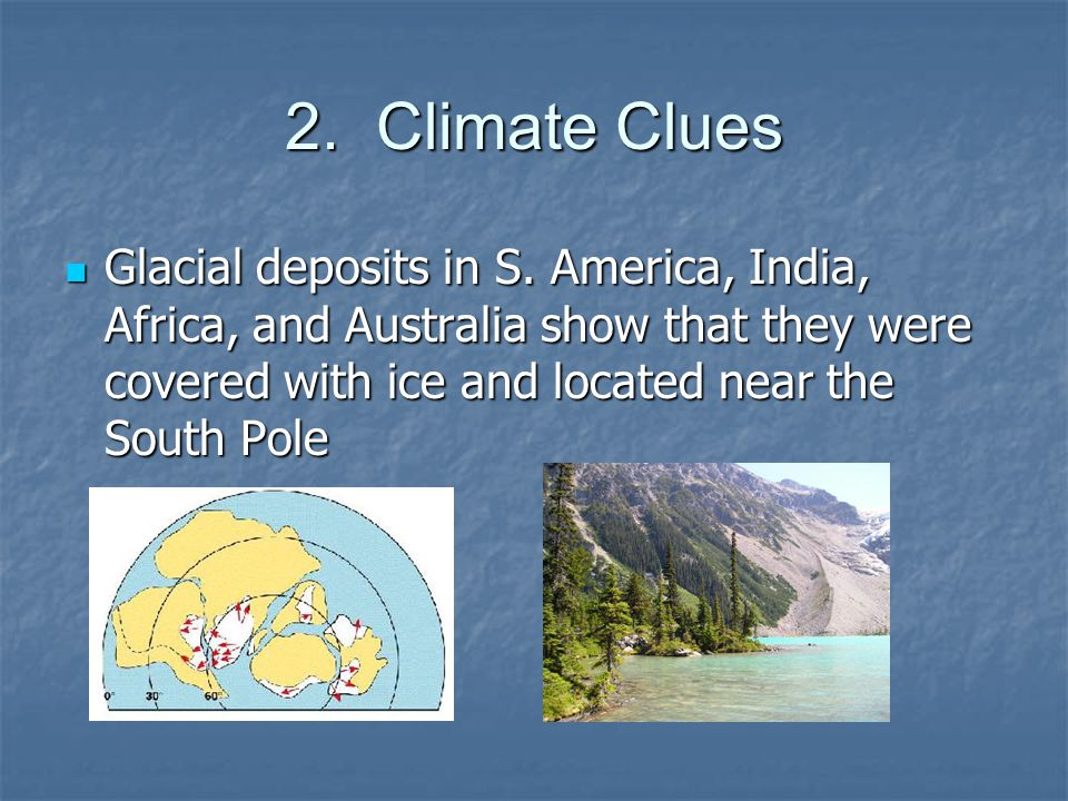 2. Climate Clues Glacial deposits in S.