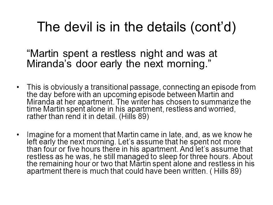 The devil is in the details (cont'd) Martin spent a restless night and was at Miranda's door early the next morning. This is obviously a transitional passage, connecting an episode from the day before with an upcoming episode between Martin and Miranda at her apartment.