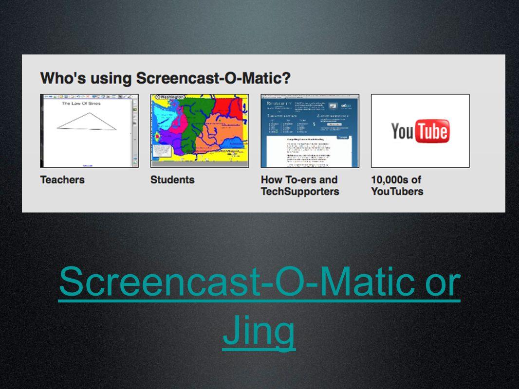Screencast-O-Matic or Jing