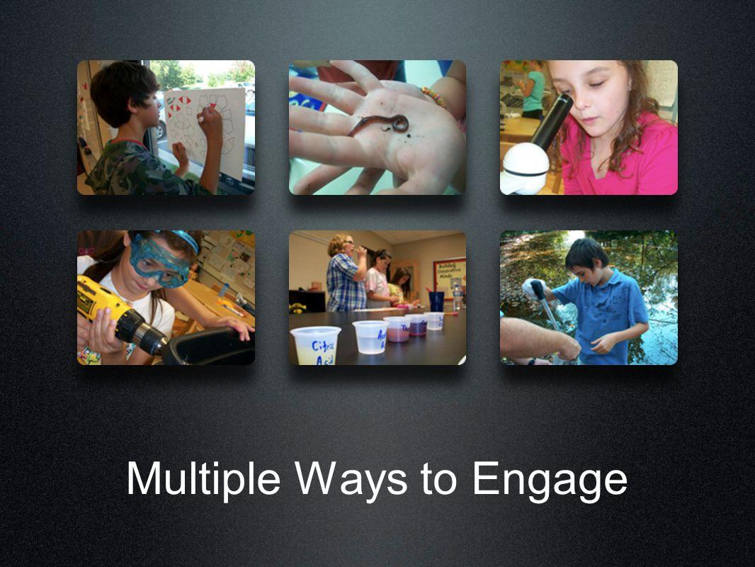 Multiple Ways to Engage