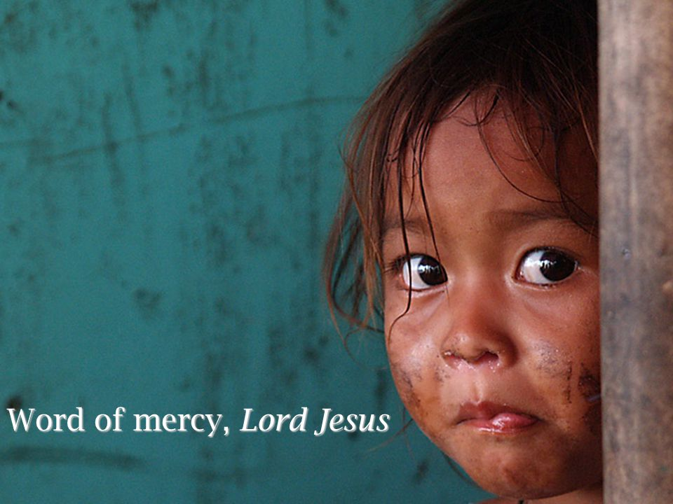 Word of mercy, Lord Jesus