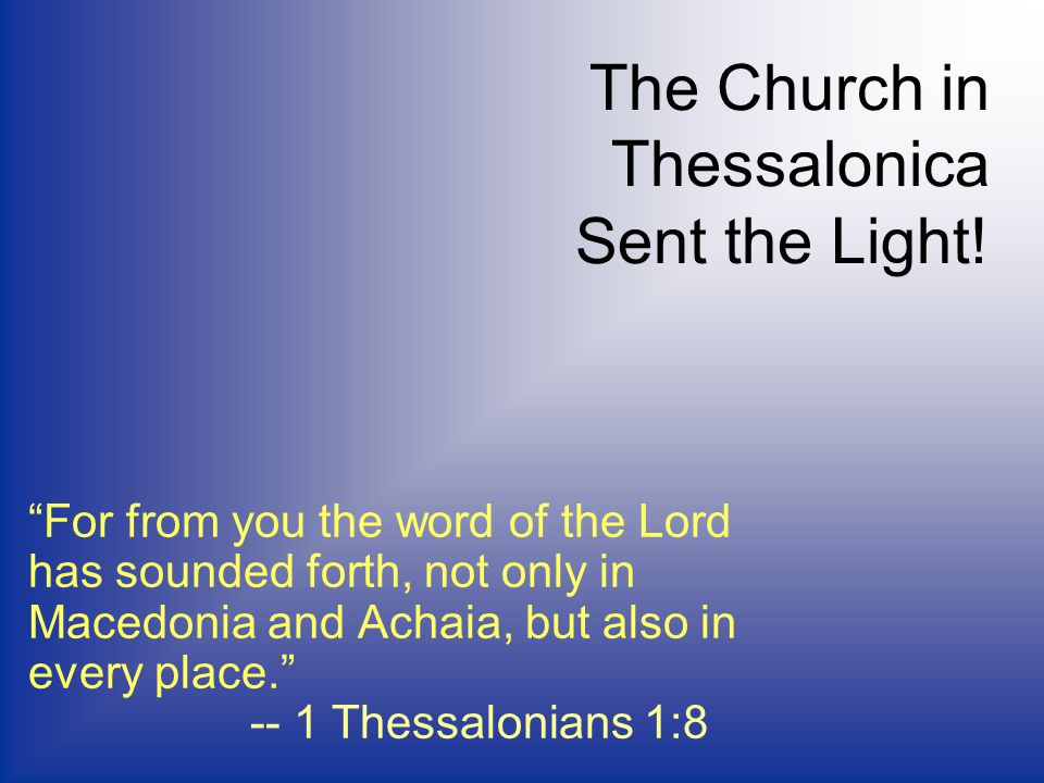The Church in Thessalonica Sent the Light.